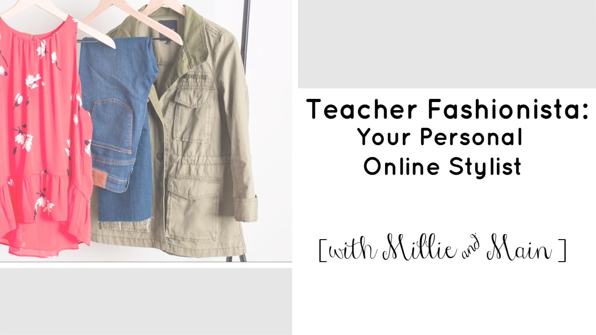 Millie and Main | Personal Stylist | Teacherfashionista | Jules