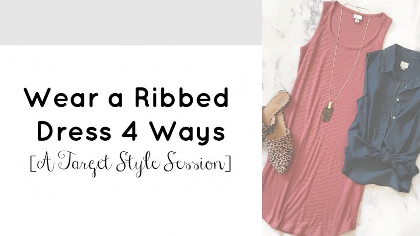 Wear a Ribbed Dress 4 Ways | Target Style Session | Teacherfashionista | Jules
