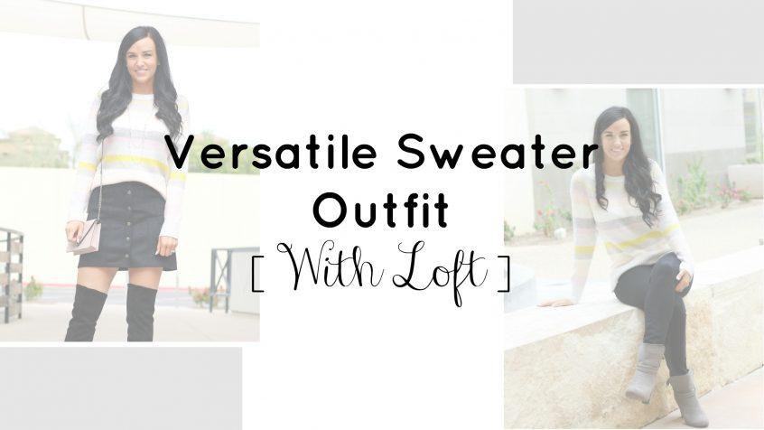 Versatile Sweater with LOFT | LOFT Partner | Teacherfashionista | Jules