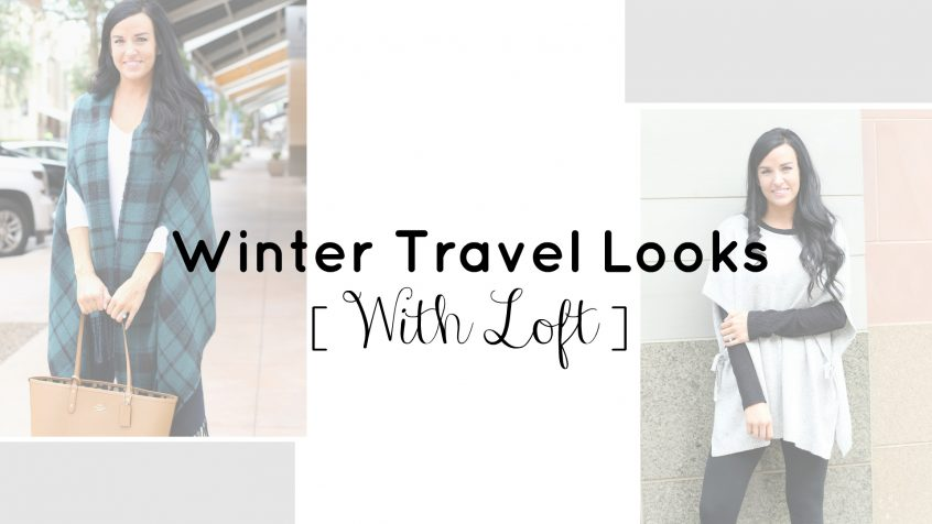 Winter Travel Looks with LOFT | Loft Partner | Teacherfashionista | Jules