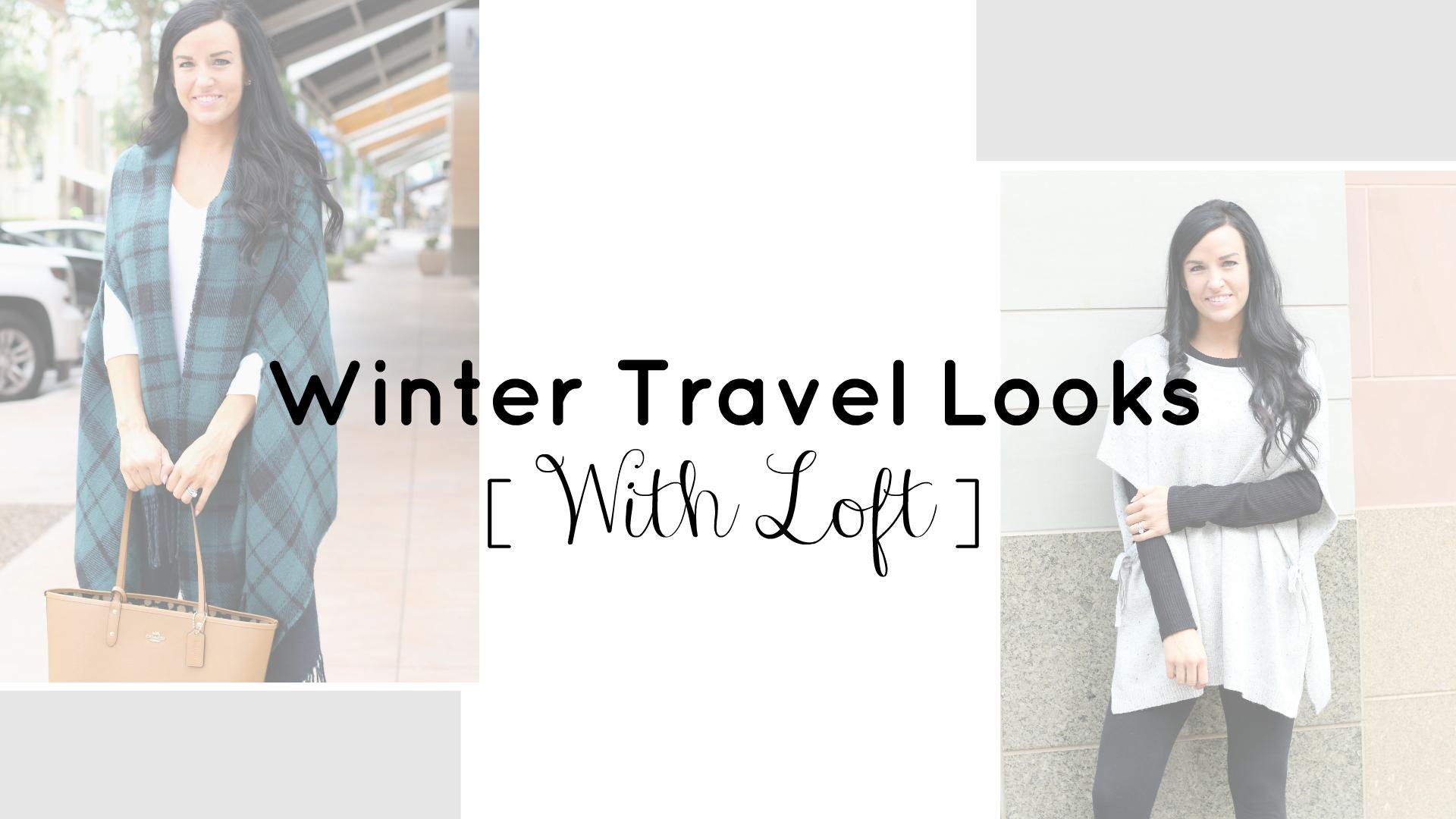 Winter Travel Looks with LOFT   Loft Partner   Teacherfashionista   Jules
