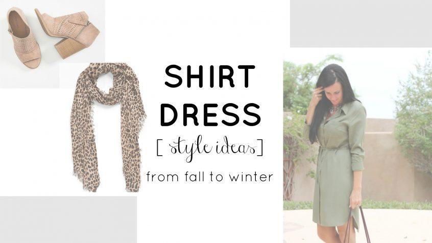 Shirt Dress| Style Ideas for Fall and Winter | Teacherfashionista | Jules